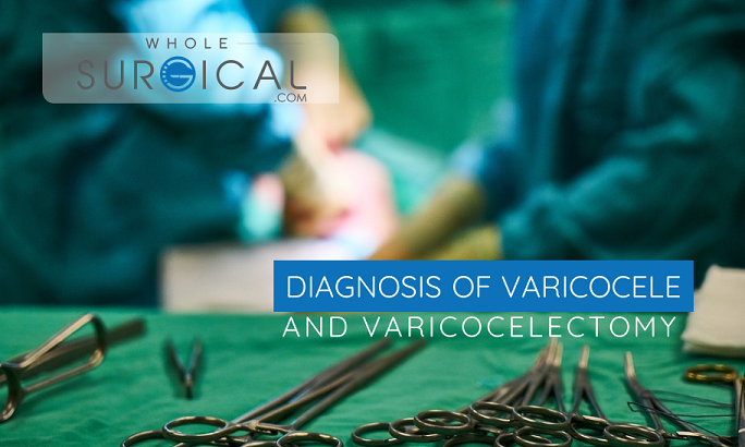 Diagnosis of Varicocele and Varicocelectomy
